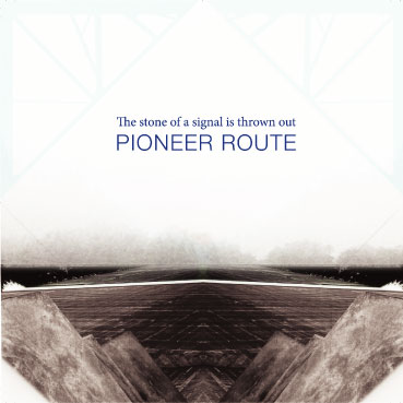 Pioneer Route/The stone of a signal is thrown out.